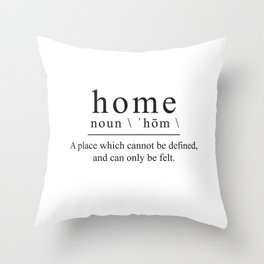 DEFINITION OF HOME Throw Pillow