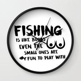 Fishing Is Like Boobs Wall Clock