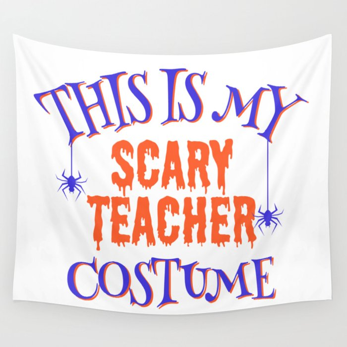 This Is My Scary Teacher Costume Wall Tapestry