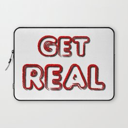 Get Real Laptop Sleeve