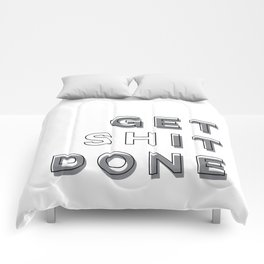 Time To Get Shit Done Comforters