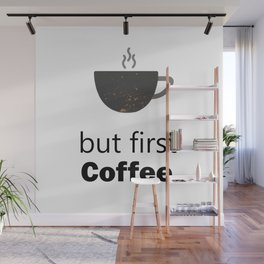 But First Coffee, Kitchen Wall Art Quote Wall Mural