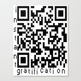 QRcode=Instant gratification Canvas Print