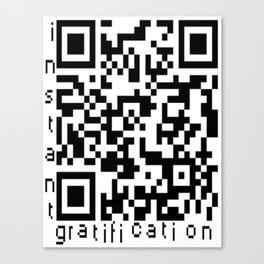 QRcode=Instant gratification Canvas Print