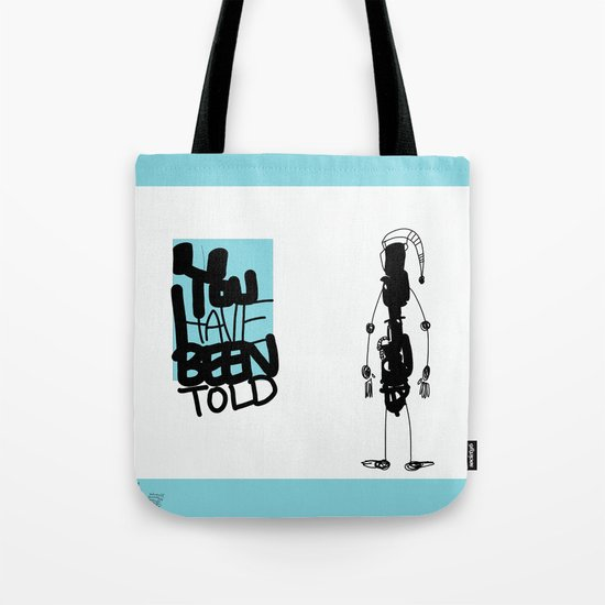 You've Been Told Tote Bag