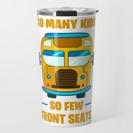 School Bus Driver Many Kids Few Front Seats Gift Travel Mug