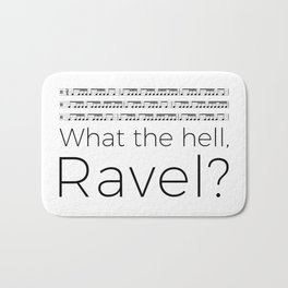What the hell, Ravel? Bath Mat