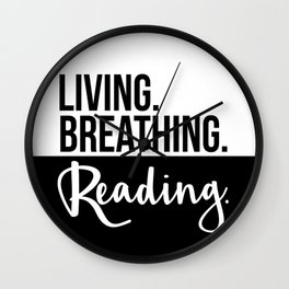 Living. Breathing. Reading. - B&W Wall Clock