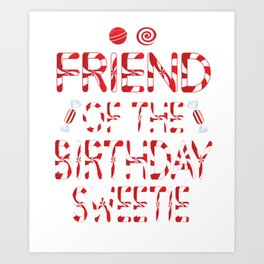 Friend Of The Birthday Sweetie Girl Candy Themed Party graphic Art Print