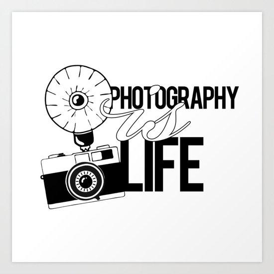 Photography is Life Art Print