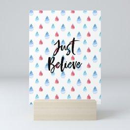 Just Believe Mini Art Print
