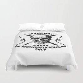 Make Art Every Motherfucking Day (black on white) Duvet Cover