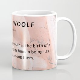 Virginia Woolf Quote : One of the signs of passing youth is the birth of a sense of fellowship Coffee Mug