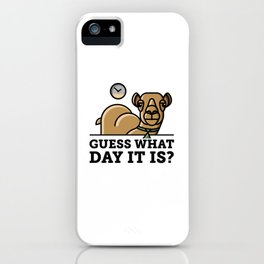 Guess what day it is?! iPhone Case
