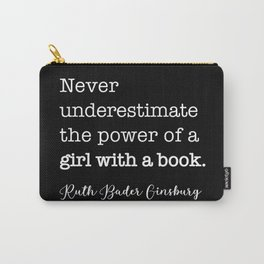 NEVER underestimate the power of a girl with a book Carry-All Pouch