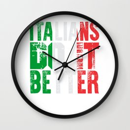 Italians Do It Better Wall Clock