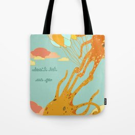 Don't Let Me Go Tote Bag