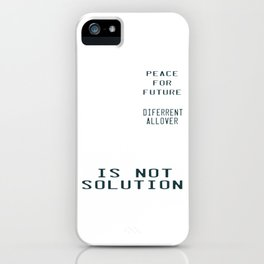 This is the awesome revolutionary Tshirt Those who make peaceful Revolution Peace for Future iPhone Case