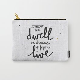 Dwell on dreams Carry-All Pouch