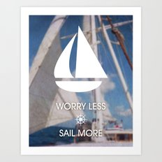 Worry Less Sail More 2 Art Print