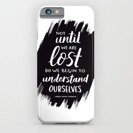 Not Until We Are Lost Handlettered Quote - Black & White iPhone Case
