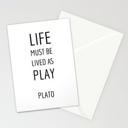 Greek Philosophy - Life must be lived as play - Plato quotes Stationery Cards
