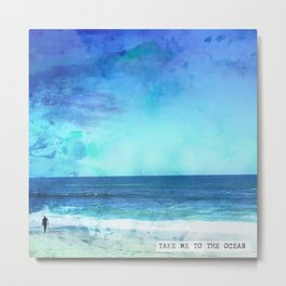 Take me to the ocean Metal Print