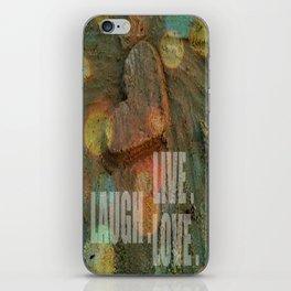 LIVE. LAUGH. LOVE. iPhone Skin