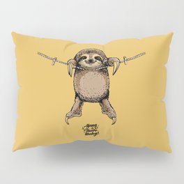 Hang in There Baby Sloth Pillow Sham