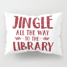 Jingle All The Way To The Library (Red) Pillow Sham