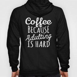 Coffee Because Adulting is Hard (Black & White) Hoody