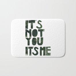 It's not you, it's me.  Bath Mat