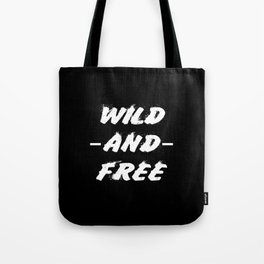 wild and free quote Tote Bag