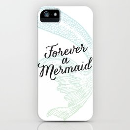Forever a Mermaid iPhone Case