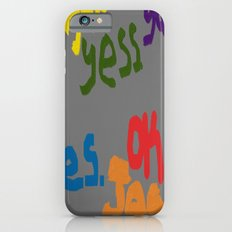 The Many Yeses Slim Case iPhone 6s