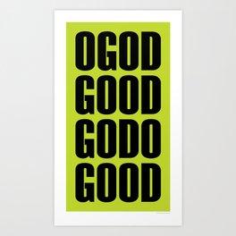 O God Good Go Do Good Art Print
