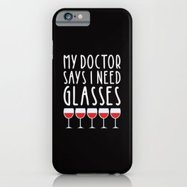 My doctor says I need glasses iPhone Case