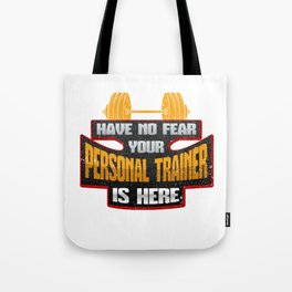 Personal Trainer Gift No Fear Your Personal Trainer is Here Fitness Gift Tote Bag