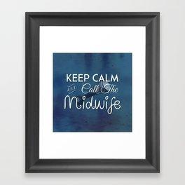 Keep Calm and Call The Midwife Framed Art Print