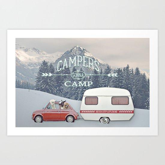 NEVER STOP EXPLORING - CAMPERS GONNA CAMP Art Print
