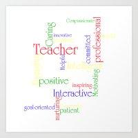 teacher Art Prints featuring Teacher by Sylvia C
