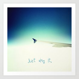 Just wing it.  Art Print