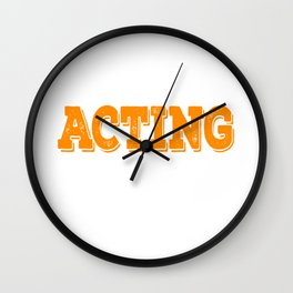 Tell the world how you love acting with this awesome cool and fantastic tee! Wear it anytime!  Wall Clock