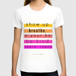Show Up Motivational Quote T-shirt