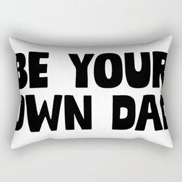 Be Your Own Dad Rectangular Pillow