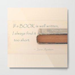Jane Austen - If a book is well written... Metal Print