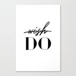 Don't Wish - DO, Minimalistic Motivational Quote Canvas Print