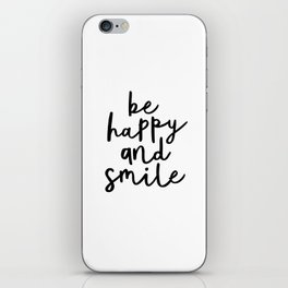 Be Happy and Smile black and white monochrome typography poster design home wall bedroom decor iPhone Skin