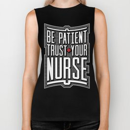 Be Patient Trust Your Nurse Biker Tank