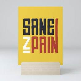 Sane in pain Mini Art Print